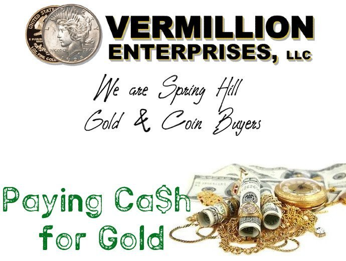 Spring Hill Gold & Coin Buyers - Paying Cash for Gold @ Vermillion Enterprises